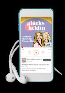 Ansicht eines Smartphones mit Glücksheldin Podcastcover